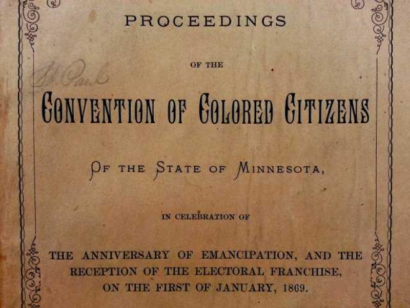Proceedings of the Convention of Colored Citizens of the State of Minnesota, 1869.  <br /><br />